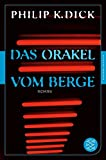 Das Orakel vom Berge: Roman (Fischer Klassik) - Philip K. Dick