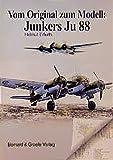 Vom Original zum Modell, Junkers Ju 88 - Helmut Erfurth