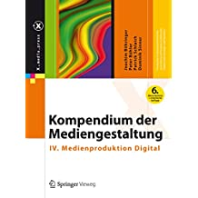 Kompendium der Mediengestaltung: IV. Medienproduktion Digital (X.media.press)