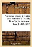 Telecharger Livres Quatorze brevets a vendre dont le moindre ferait le bien etre de toute une famille (PDF,EPUB,MOBI) gratuits en Francaise