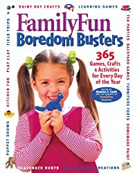 Family Fun Boredom Busters: 365 Games, Crafts, & Activities for Every Day of  the Year