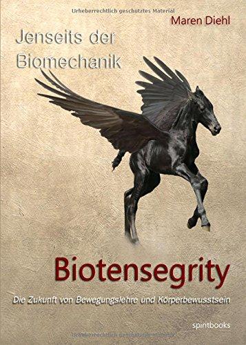 Jenseits der Biomechanik - Biotensegrity
