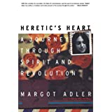 Heretic's Heart: A Journey through Spirit and Revolution by Adler, Margot (1998) Paperback
