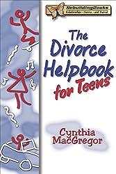 Divorce Helpbook for Teens (Rebuilding Books)