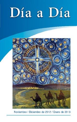 Dia a Dia: Noviembre, Dieiembre 2012, Enero 2013 por Richard H.  Schmidt