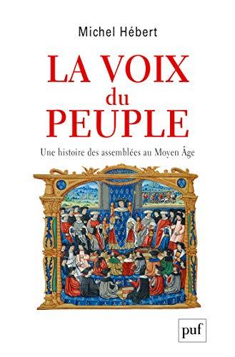 La voix du peuple : Une histoire des assemblées au Moyen Age