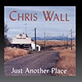 Songtexte von Chris Wall - Just Another Place