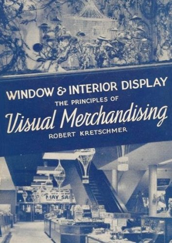 Window and Interior Display: The Principles of Visual Merchandising (English Edition)