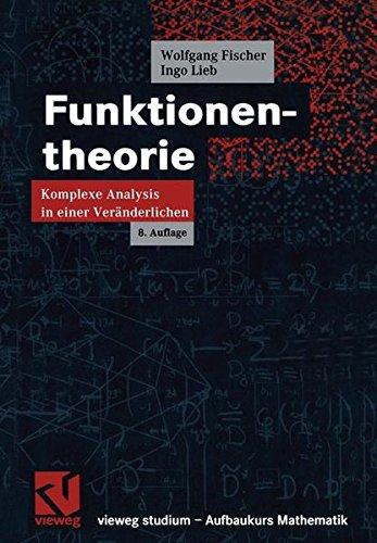 Funktionentheorie: Komplexe Analysis in einer Veränderlichen (vieweg studium; Aufbaukurs Mathematik)