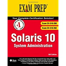 Solaris 10: System Administration (Exam CX-310-200 & CX-310-202) by Calkins, Bill (2006) Paperback