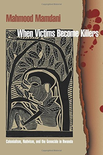 When Victims Become Killers: Colonialism, Nativism, and the Genocide in Rwanda by Mamdani, Mahmood (2002) Paperback