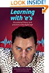 Learning with 'e's: Educational theor...