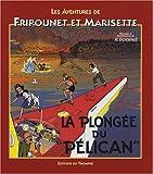 Les aventures de Fripounet et Marisette - La plongée duPélican