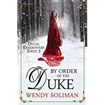 By Order of the Duke (Ducal Encounters Series 3 Book 4)