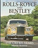 Rolls-Royce and Bentley: The Crewe Years