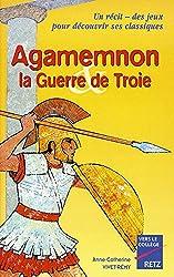 Agamemnon : La guerre de Troie