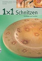 1x1 kreativ Schnitzen: Grundlagen und Techniken (TOPP 1 x 1 kreativ)
