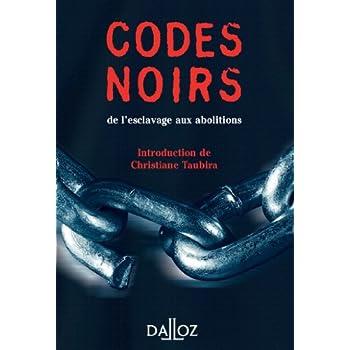 Codes noirs, de l'esclavage aux abolitions - 1ère éd.