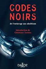 Codes noirs, de l'esclavage aux abolitions - 1ère éd. de Christiane Taubira