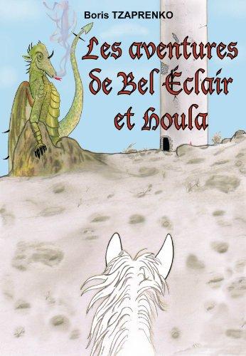 Les aventures de Bel Eclair et Houla (French Edition)