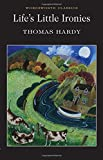 Life's Little Ironies (Wordsworth Classics) - Thomas Hardy