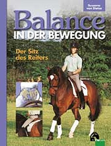 Balance in der Bewegung. Der Sitz des Reiters. (Bewegung Und Balance)