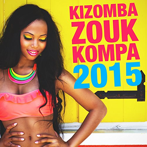Kizomba, Zouk & Kompa 2015