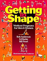 Getting in Shape: Weight Training for Men and Women by Bob Anderson (1994-12-02)