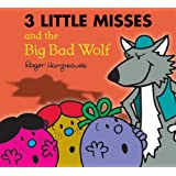 The Three Little Miss and the Big Bad Wolf (Mr. Men & Little Miss Magic)