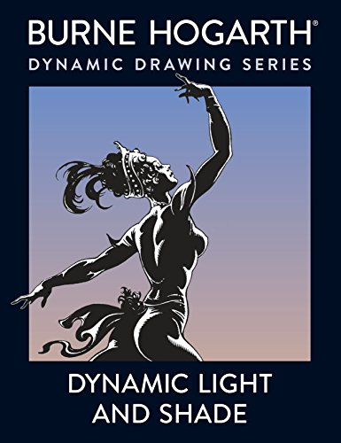 Dynamic Light And Shade: How to Render and Invent Light and Shade - The Key to Three-dimensional Form in Drawing and Painting (Practical Art Books) por Burne Hogarth