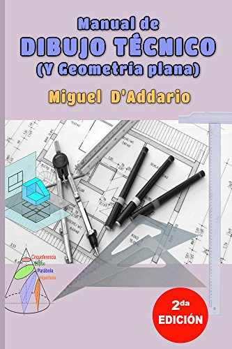 Manual de dibujo técnico: Y geometría descriptiva por Miguel D'Addario