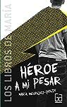 Héroe a mi pesar par Menéndez-Ponte