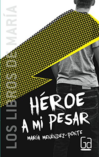 Héroe a mi pesar (Los libros de…)