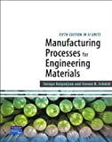 Manufacturing Processes for Engineering Materials SI by Serope Kalpakjian (2008-04-24)