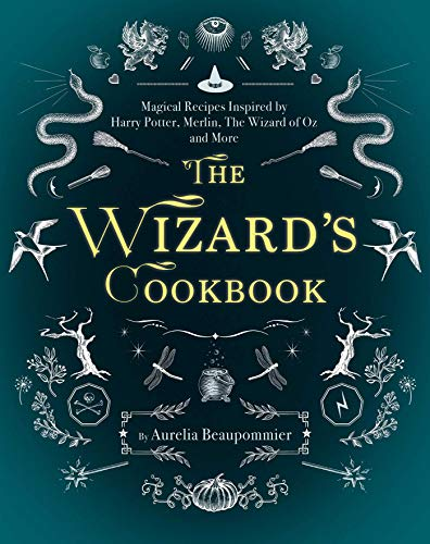 The Wizard's Cookbook: Magical Recipes Inspired by
