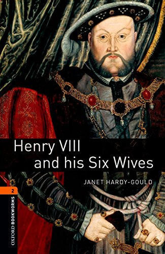 Oxford Bookworms 2. Henry VIII & His Six