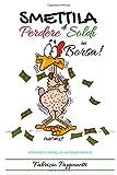 Scarica Libro Smettila Di Perdere SOLDI In BORSA Istruzoni e consigli di un trader privato (PDF,EPUB,MOBI) Online Italiano Gratis