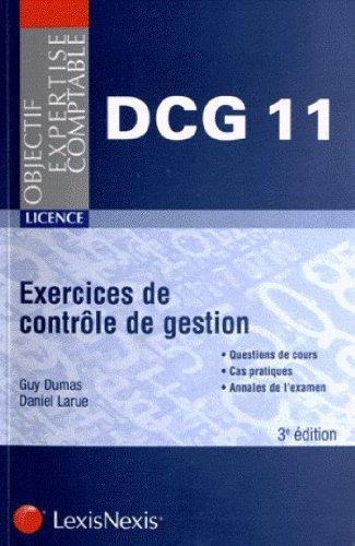 Exercices de contrôle de gestion,DCG11 : Licence, questions de cours, cas pratiques - Annales de l'examen