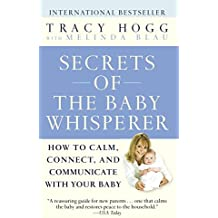 [Secrets of the Baby Whisperer: How to Calm, Connect, and Communicate with Your Baby] (By: Tracy Hogg) [published: September, 2006]