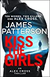 Kiss the Girls: (Alex Cross 2) by James Patterson