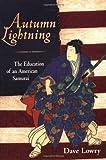 Autumn Lightning: The Education of an American Samurai