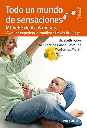 Todo un mundo de sensaciones (Guías Para Padres Y Madres)