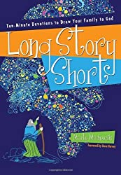 Long Story Short: Ten-Minute Devotions to Draw Your Family to God by Marty Machowski (2010-11-03)