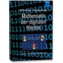 Mathematik der digitalen Medien: präzise, verständlich, einleuchtend