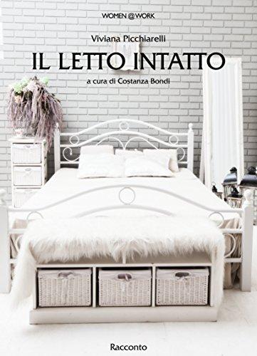 Il letto intatto (Italian Edition) di Viviana Picchiarelli