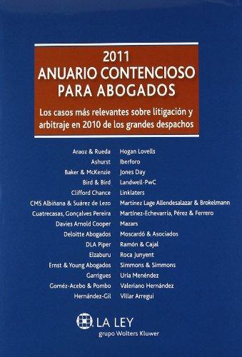 Anuario Contencioso para Abogados 2011: Los casos más relevantes sobre litigación y arbitraje en 2010 de los grandes despachos