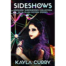 Sideshows: Sideshow Superheroes Collection of 26 Flash Fiction Stories