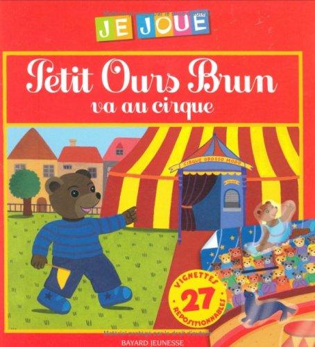 Petit Ours Brun va au cirque