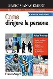 eBook Gratis da Scaricare Come dirigere le persone Gestire i problemi del personale Motivare i collaboratori Far crescere le performance (PDF,EPUB,MOBI) Online Italiano