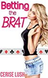 Betting the Brat: Taboo Unprotected Menage